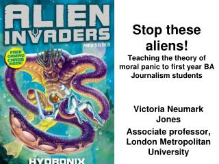 Stop these aliens! Teaching the theory of moral panic to first year BA Journalism students