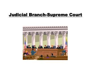 Judicial Branch-Supreme Court