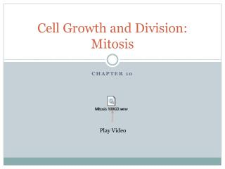 Cell Growth and Division: Mitosis