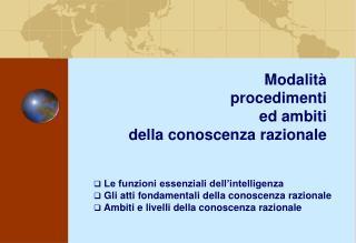 Modalità procedimenti ed ambiti della conoscenza razionale