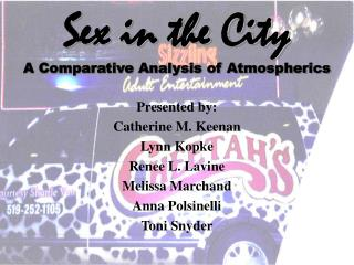 Sex in the City A Comparative Analysis of Atmospherics