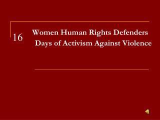 W omen Human Rights Defenders