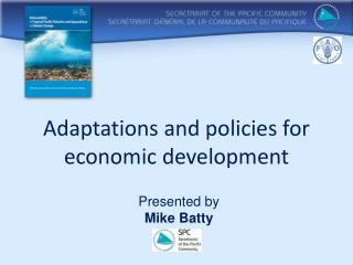 Adaptations and  policies  for  economic development