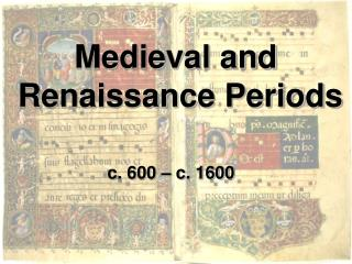 Medieval and  Renaissance Periods