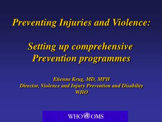 Preventing Injuries and Violence: Setting up comprehensive  Prevention programmes
