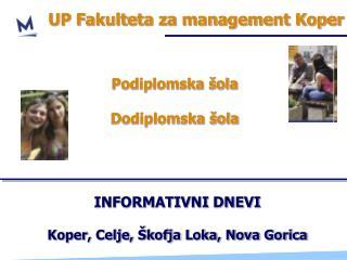 INFORMATIVNI DNEVI Koper, Celje, Škofja Loka, Nova Gorica