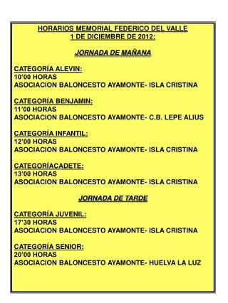 HORARIOS MEMORIAL FEDERICO DEL VALLE   1 DE DICIEMBRE DE 2012: JORNADA DE MAÑANA CATEGORÍA ALEVIN: