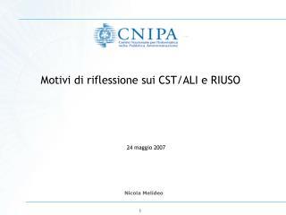 Motivi di riflessione sui CST/ALI e RIUSO 24 maggio 2007