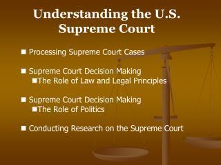 Understanding the U.S. Supreme Court