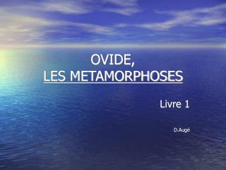 OVIDE,  LES METAMORPHOSES