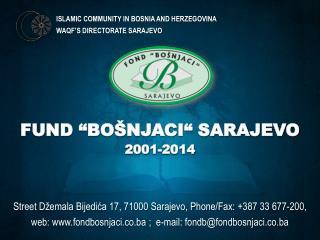 ISLAMIC COMMUNITY IN BOSNIA AND HERZEGOVINA  WAQF'S DIRECTORATE SARAJEVO