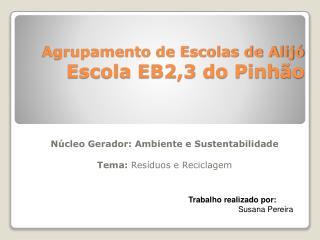 Agrupamento de Escolas de Alijó Escola EB2,3 do Pinhão