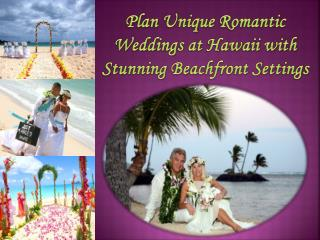 Romantic Weddings at Hawaii with Stunning Beachfront Setting