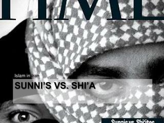 Sunni's vs.  Shi'a