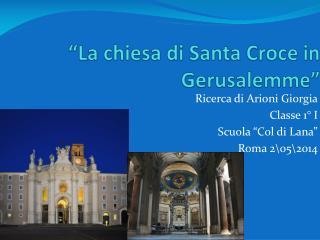 """La chiesa di Santa Croce in Gerusalemme"""