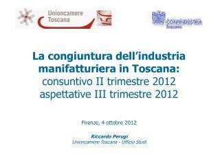 La congiuntura dell'industria manifatturiera in Toscana: consuntivo II trimestre 2012