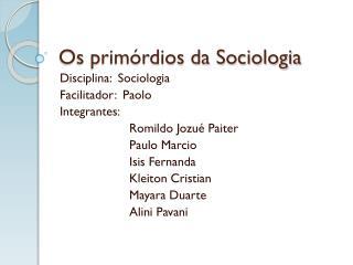 Os primórdios da Sociologia