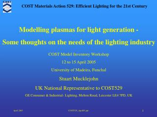 COST Model Inventory Workshop 12 to 15 April 2005 University of Madeira, Funchal Stuart Mucklejohn
