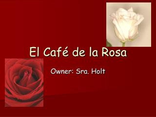 El Café de la Rosa