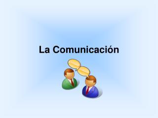 La Comunicación