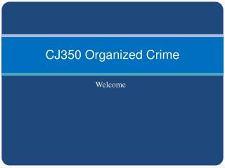 CJ350 Organized Crime