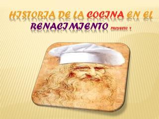 Historia de la  cocina  en el  renacimiento  proyecto  9