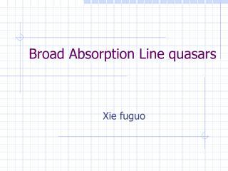 Broad Absorption Line quasars