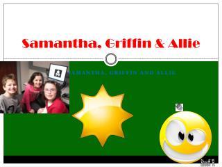 Samantha, Griffin & Allie