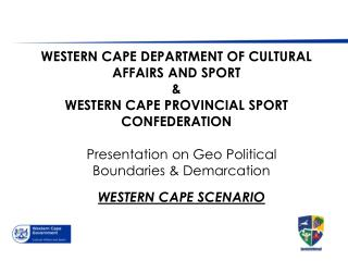 Presentation on Geo Political Boundaries & Demarcation WESTERN CAPE SCENARIO
