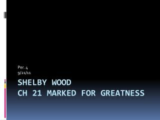 Shelby Wood  Ch 21 Marked for Greatness