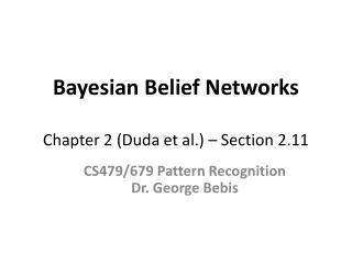 Bayesian Belief Networks Chapter 2 (Duda et al.) – Section 2.11