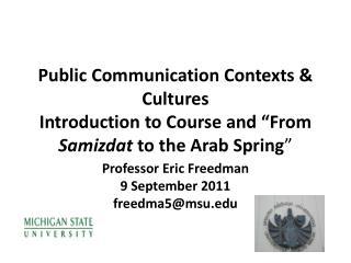 Professor Eric Freedman 9 September 2011 freedma5@msu