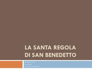 La Santa Regola di San Benedetto