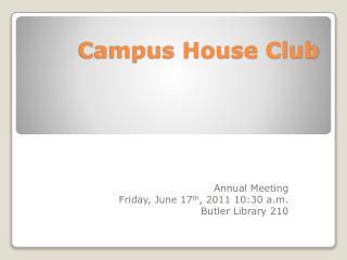 Campus House Club
