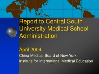 Report to Central South University Medical School Administration April 2004