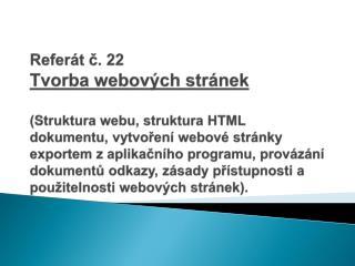 Přístupy ke tvorbě www stránek: