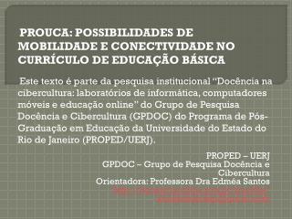 PROPED – UERJ GPDOC – Grupo de Pesquisa Docência e  Cibercultura