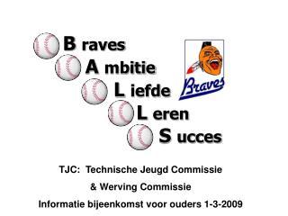 TJC:  Technische Jeugd Commissie  & Werving Commissie  Informatie bijeenkomst voor ouders 1-3-2009