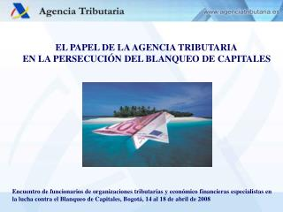 EL PAPEL DE LA AGENCIA TRIBUTARIA EN LA PERSECUCIÓN DEL BLANQUEO DE CAPITALES
