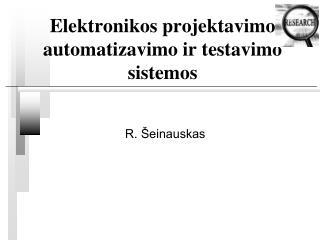 Elektronikos projektavimo automatizavimo ir testavimo sistemos