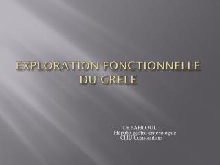 EXPLORATION FONCTIONNELLE DU GRELE