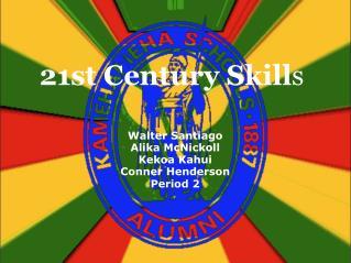 21st Century Skill s