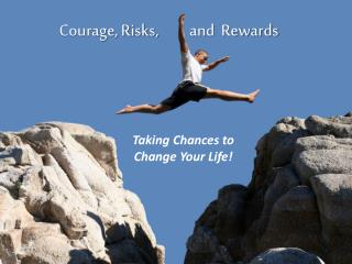 Courage, Risks,
