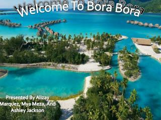 Welcome To Bora Bora