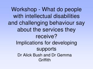 Dr Alick  Bush and  Dr  Gemma Griffith