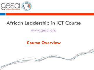 African Leadership in ICT Course gesci Course Overview