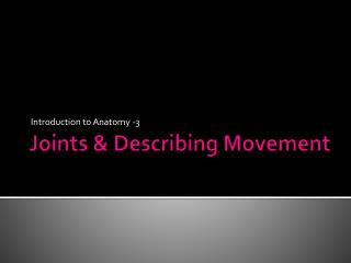 Joints & Describing Movement
