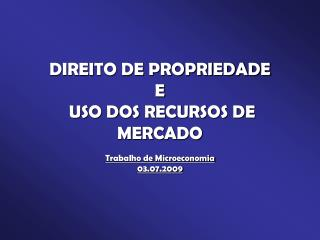 DIREITO DE PROPRIEDADE  E  USO DOS RECURSOS DE MERCADO