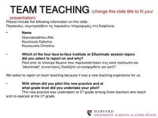 TEAM TEACHING (change this slide title to fit your presentation)