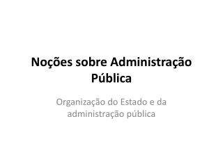 Noções sobre Administração Pública